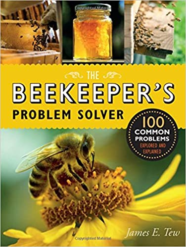 The Beekeeper's Problem Solver- 100 Common Problems Explored and Explained